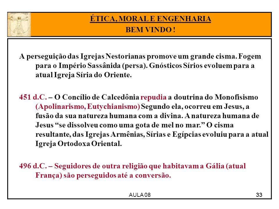 AULA 08 33 A perseguição das Igrejas Nestorianas promove um grande cisma.