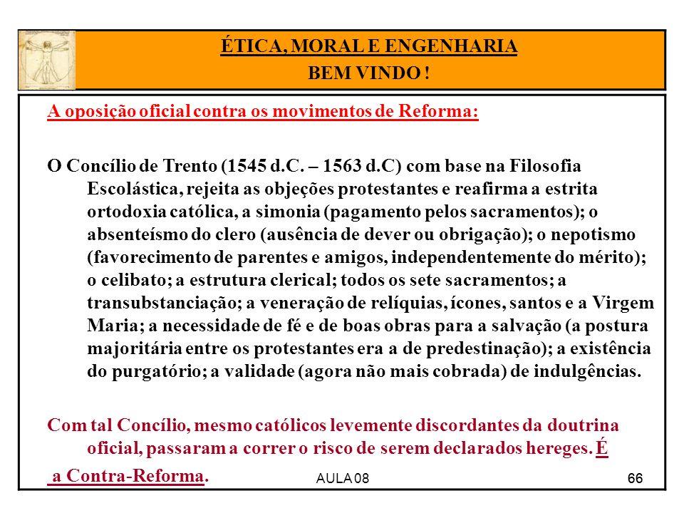 AULA 08 66 A oposição oficial contra os movimentos de Reforma: O Concílio de Trento (1545 d.C. – 1563 d.C) com base na Filosofia Escolástica, rejeita