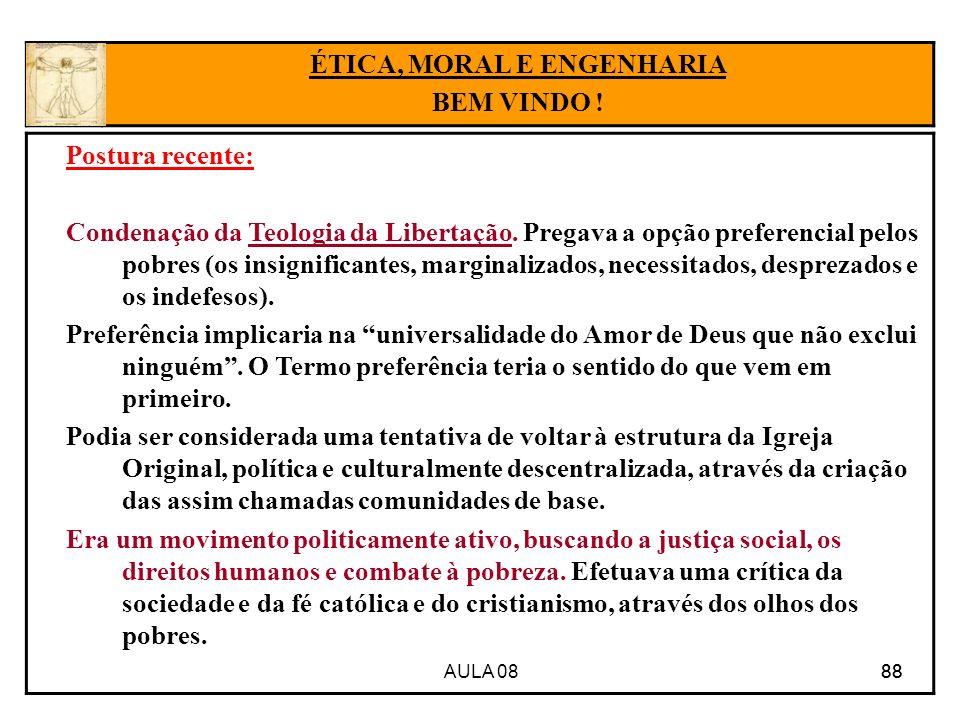 AULA 08 88 Postura recente: Condenação da Teologia da Libertação.