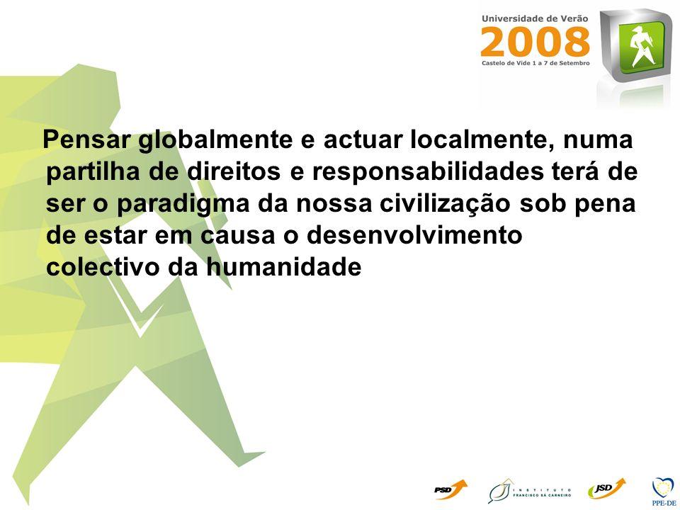Portugal Inserido no bloco político mundial - a União Europeia - mais desenvolvido na resposta aos desafios ambientais, beneficia de todo o acervo da politica comunitária de Ambiente.