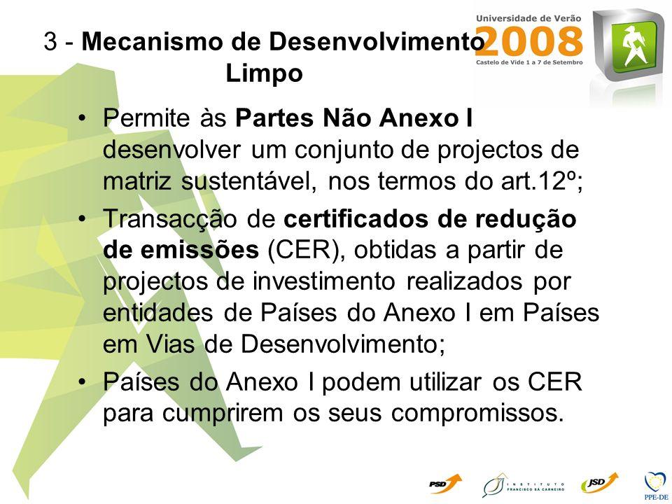 3 - Mecanismo de Desenvolvimento Limpo Permite às Partes Não Anexo I desenvolver um conjunto de projectos de matriz sustentável, nos termos do art.12º