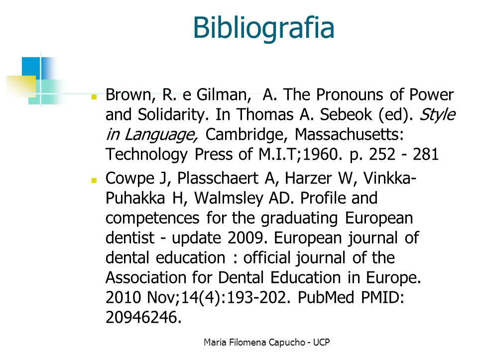 Bibliografia Brown, R. e Gilman, A. The Pronouns of Power and Solidarity.
