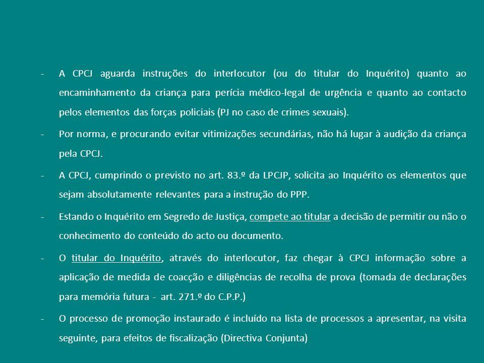 -A CPCJ aguarda instruções do interlocutor (ou do titular do Inquérito) quanto ao encaminhamento da criança para perícia médico-legal de urgência e qu