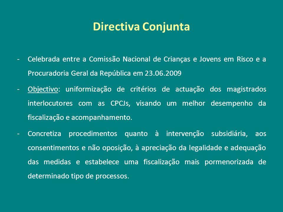 Directiva Conjunta -Celebrada entre a Comissão Nacional de Crianças e Jovens em Risco e a Procuradoria Geral da República em 23.06.2009 -Objectivo: un