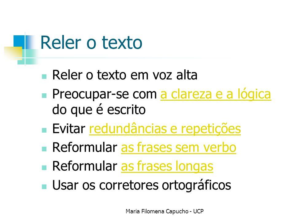 Reler o texto Reler o texto em voz alta Preocupar-se com a clareza e a lógica do que é escritoa clareza e a lógica Evitar redundâncias e repetiçõesred