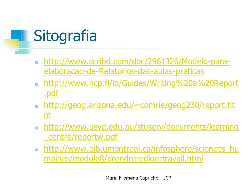 Sitografia http://www.scribd.com/doc/2961326/Modelo-para- elaboracao-de-Relatorios-das-aulas-praticas http://www.scribd.com/doc/2961326/Modelo-para- e