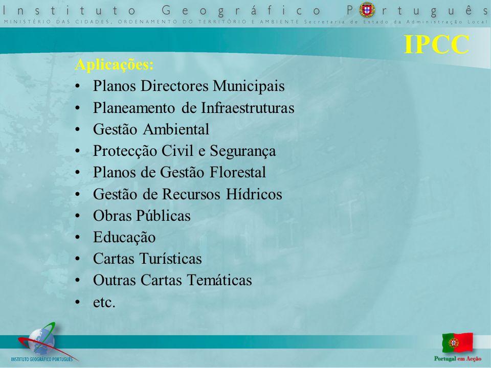 Aplicações: Planos Directores Municipais Planeamento de Infraestruturas Gestão Ambiental Protecção Civil e Segurança Planos de Gestão Florestal Gestão