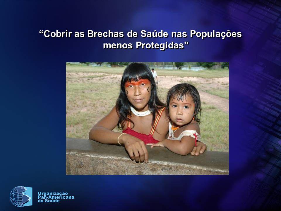 Organização Pan-Americana da Saúde Cobrir as Brechas de Saúde nas Populações menos Protegidas