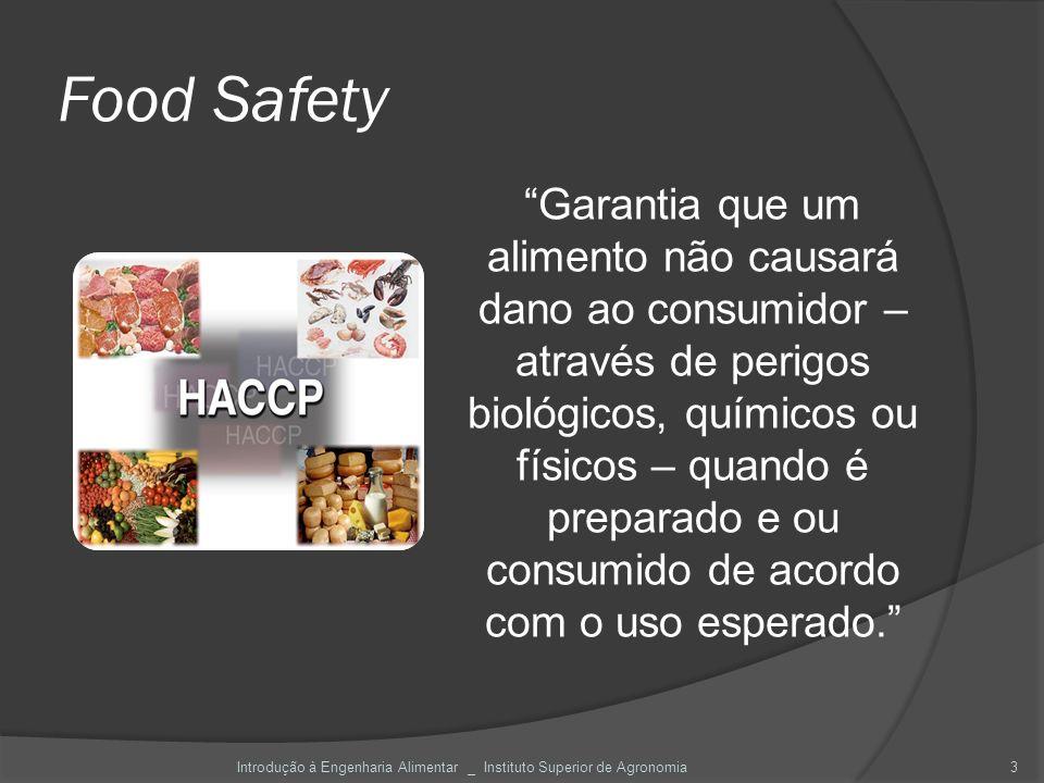 Food Safety Garantia que um alimento não causará dano ao consumidor – através de perigos biológicos, químicos ou físicos – quando é preparado e ou con