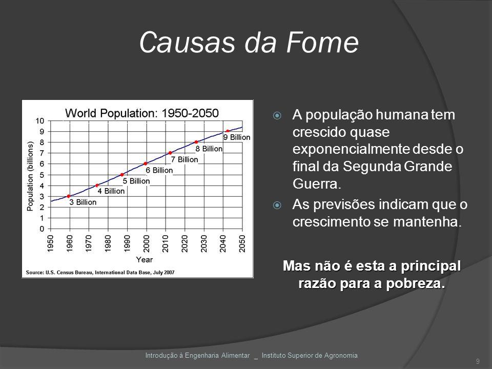 A população humana tem crescido quase exponencialmente desde o final da Segunda Grande Guerra. As previsões indicam que o crescimento se mantenha. Cau