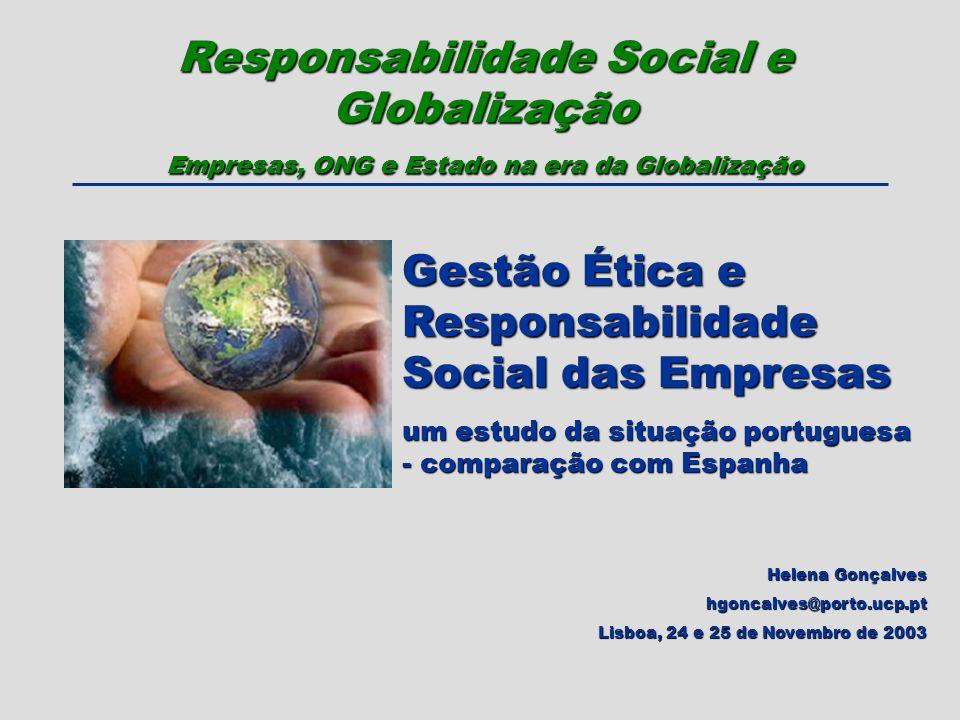 Gestão Ética e Responsabilidade Social das Empresas um estudo da situação portuguesa - comparação com Espanha Helena Gonçalves hgoncalves@porto.ucp.pt