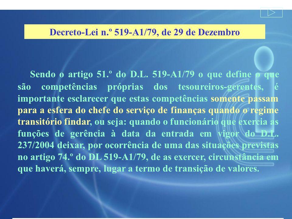 Sendo o artigo 51.º do D.L. 519-A1/79 o que define o que são competências próprias dos tesoureiros-gerentes, é importante esclarecer que estas competê