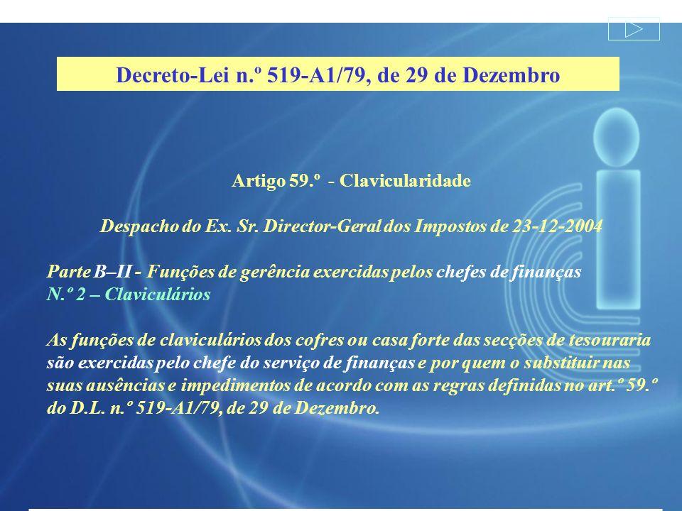 Artigo 59.º - Clavicularidade Despacho do Ex. Sr. Director-Geral dos Impostos de 23-12-2004 Parte B–II - Funções de gerência exercidas pelos chefes de