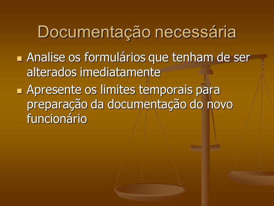 Documentação necessária Analise os formulários que tenham de ser alterados imediatamente Analise os formulários que tenham de ser alterados imediatame