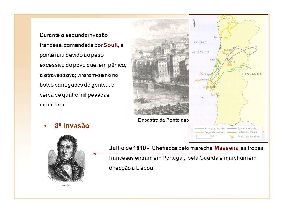 2 ª invasão Março de 1809 - sob o comando de Soult, as tropas francesas entram em Portugal, em direcção ao Porto. Os portugueses pedem ajuda a Inglate