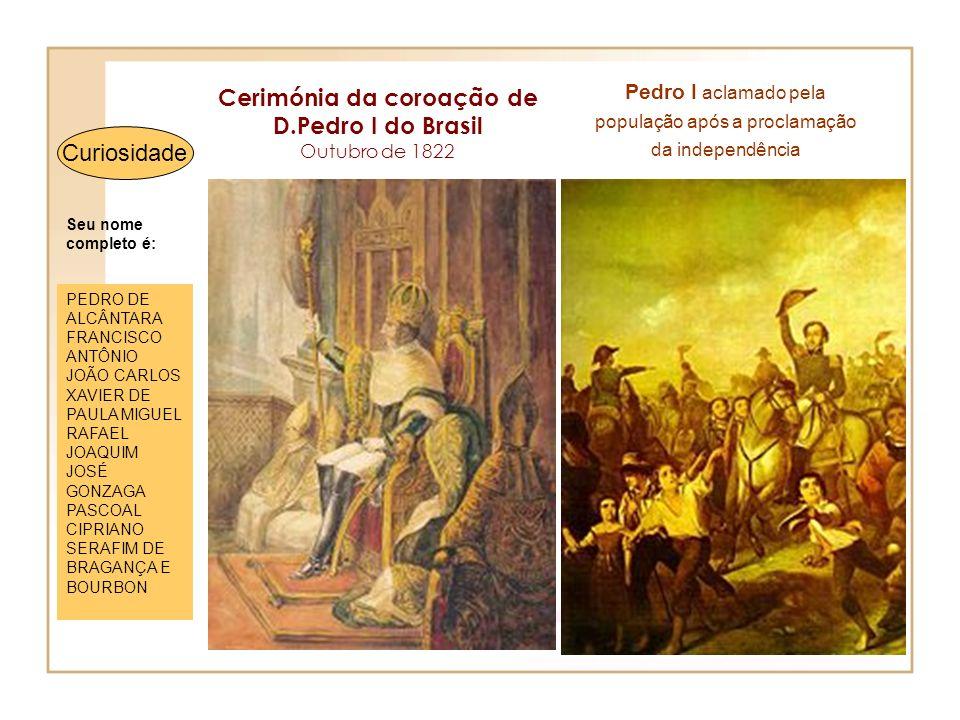 Entretanto no Brasil… Pedro I do Brasil Pedro IV de Portugal D. Pedro (filho de D. João IV) tinha ficado como regente. 9 de janeiro de 1822, D. Pedro