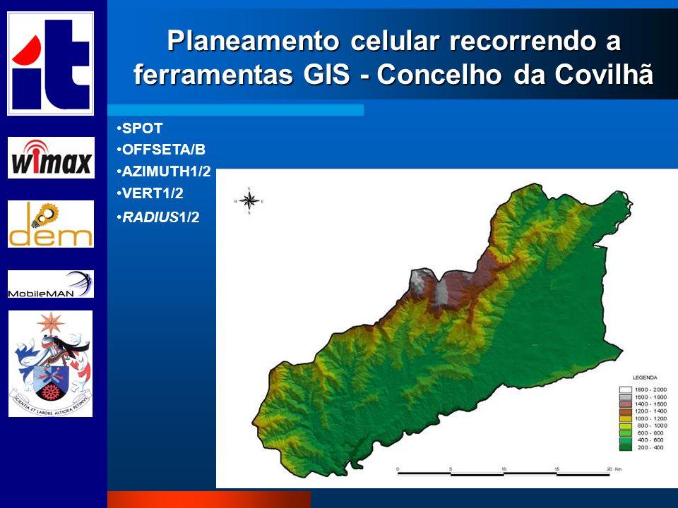 Planeamento celular recorrendo a ferramentas GIS - Concelho da Covilhã SPOT OFFSETA/B AZIMUTH1/2 VERT1/2 RADIUS1/2