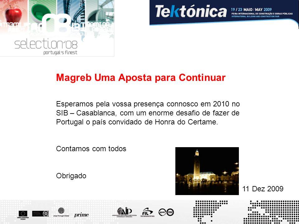 11 Dez 2009 Magreb Uma Aposta para Continuar Esperamos pela vossa presença connosco em 2010 no SIB – Casablanca, com um enorme desafio de fazer de Por