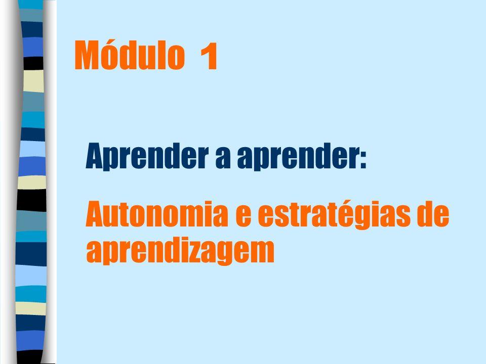 Módulo 1 Aprender a aprender: Autonomia e estratégias de aprendizagem