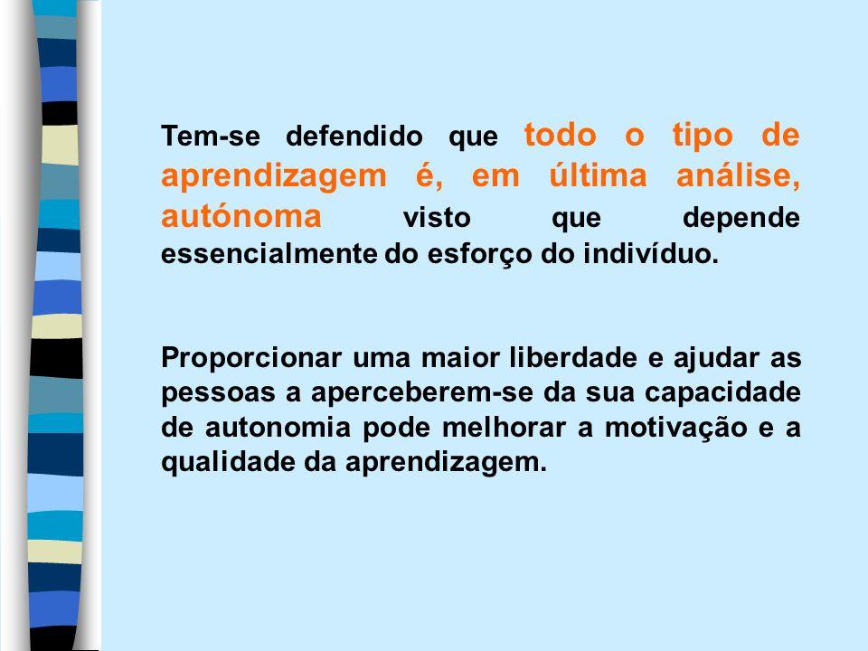 Autonomia não é sinónimo de «aprendizagem solitária», nem mesmo de «autoformação», o que implica que não seja apenas possível em sistemas de ensino/formação abertos e de livre acesso.