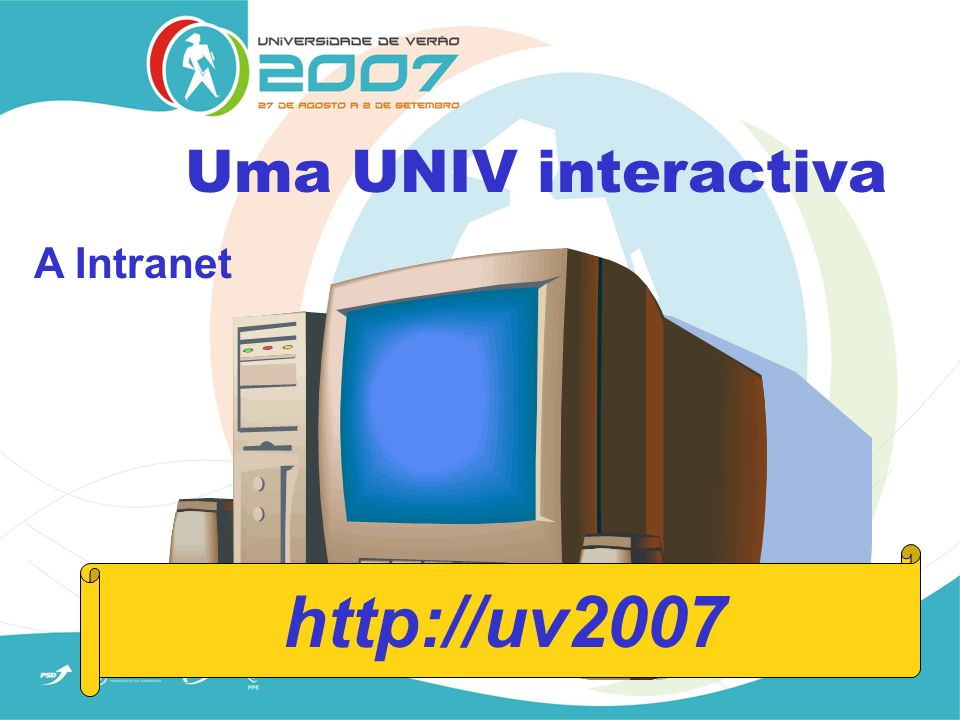 Uma UNIV interactiva A Intranet http://uv2007