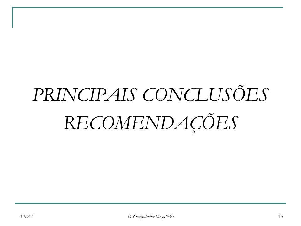 APDSI O Computador Magalhães 15 PRINCIPAIS CONCLUSÕES RECOMENDAÇÕES