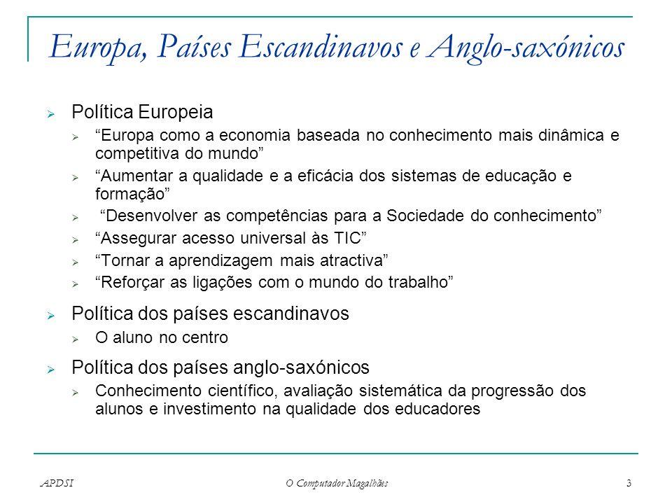 APDSI O Computador Magalhães 3 Europa, Países Escandinavos e Anglo-saxónicos Política Europeia Europa como a economia baseada no conhecimento mais din