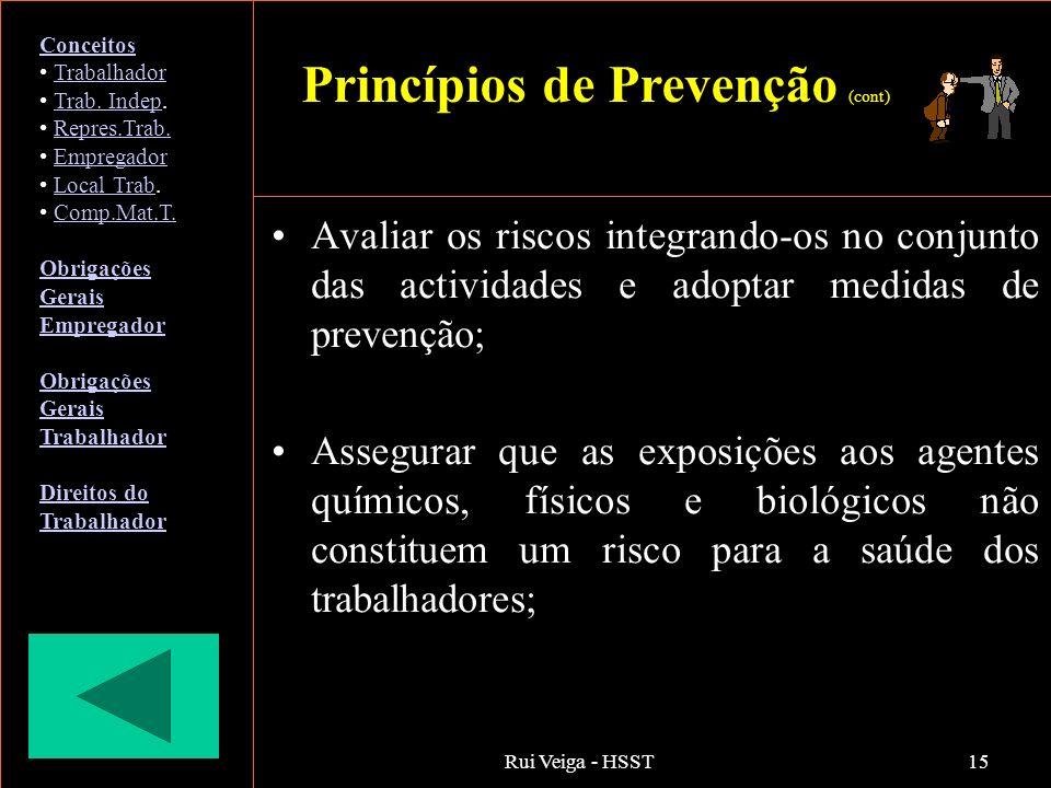 Rui Veiga - HSST15 Avaliar os riscos integrando-os no conjunto das actividades e adoptar medidas de prevenção; Assegurar que as exposições aos agentes