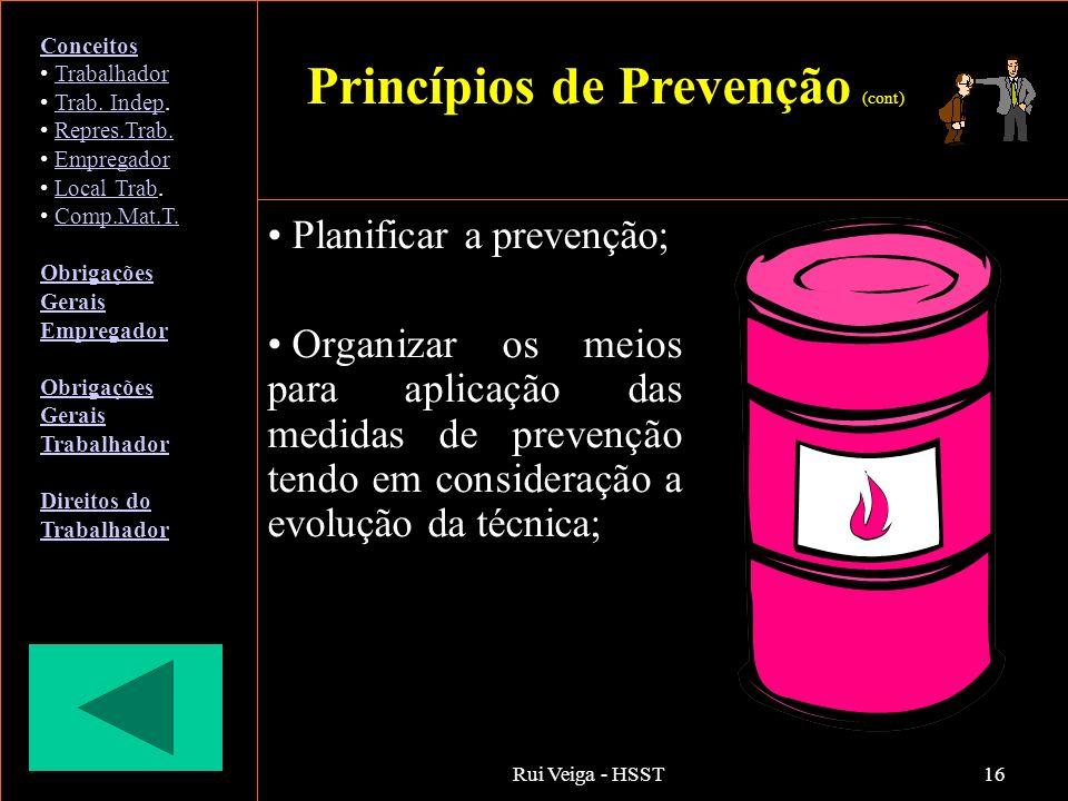 Rui Veiga - HSST16 Planificar a prevenção; Organizar os meios para aplicação das medidas de prevenção tendo em consideração a evolução da técnica; Con