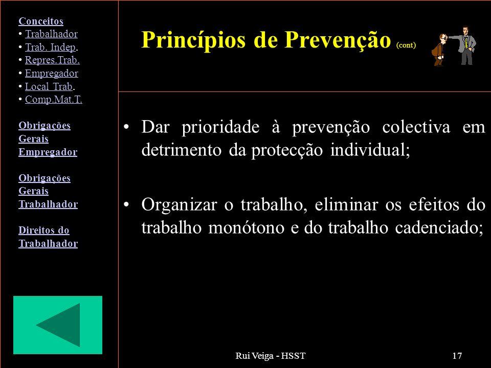 Rui Veiga - HSST17 Dar prioridade à prevenção colectiva em detrimento da protecção individual; Organizar o trabalho, eliminar os efeitos do trabalho m