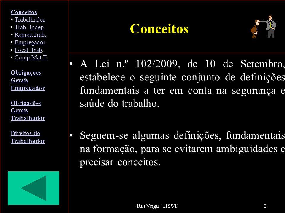 Rui Veiga - HSST2 Conceitos A Lei n.º 102/2009, de 10 de Setembro, estabelece o seguinte conjunto de definições fundamentais a ter em conta na seguran