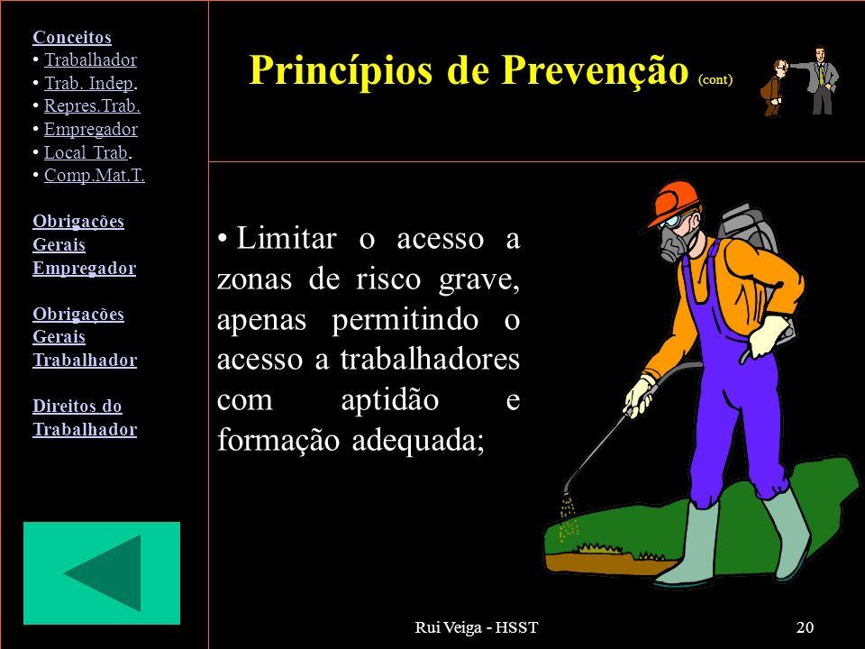 Rui Veiga - HSST20 Limitar o acesso a zonas de risco grave, apenas permitindo o acesso a trabalhadores com aptidão e formação adequada; Conceitos Trab
