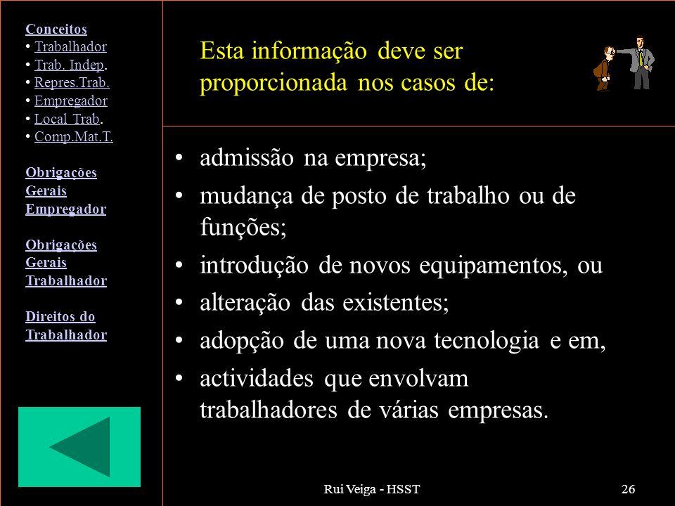 Rui Veiga - HSST26 Esta informação deve ser proporcionada nos casos de: admissão na empresa; mudança de posto de trabalho ou de funções; introdução de