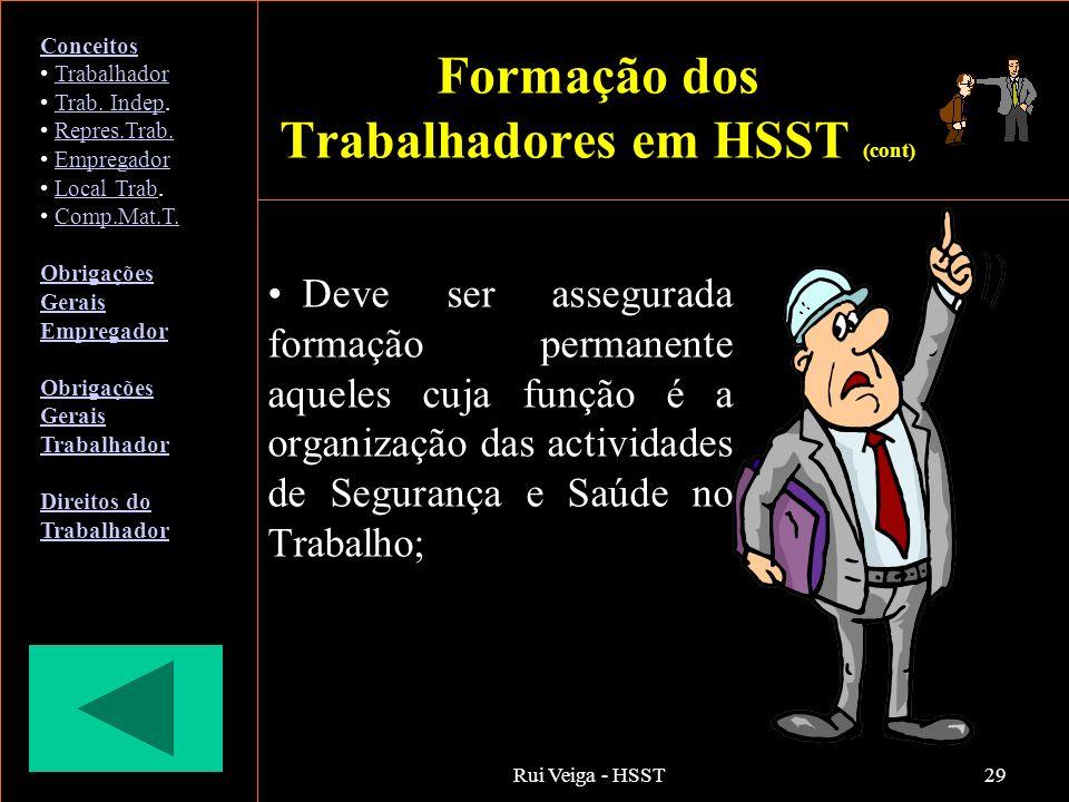 Rui Veiga - HSST29 Deve ser assegurada formação permanente aqueles cuja função é a organização das actividades de Segurança e Saúde no Trabalho; Conce