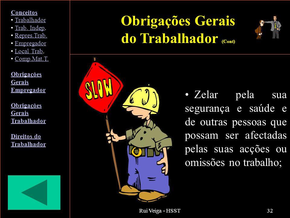 Rui Veiga - HSST32 Zelar pela sua segurança e saúde e de outras pessoas que possam ser afectadas pelas suas acções ou omissões no trabalho; Conceitos