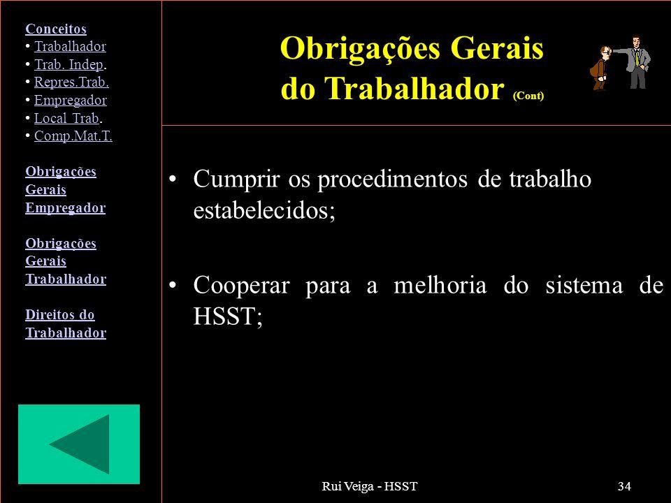 Rui Veiga - HSST34 Cumprir os procedimentos de trabalho estabelecidos; Cooperar para a melhoria do sistema de HSST; Conceitos Trabalhador Trab. Indep.