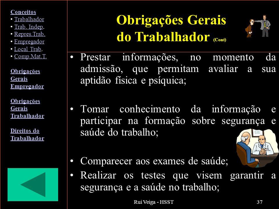 Rui Veiga - HSST37 Prestar informações, no momento da admissão, que permitam avaliar a sua aptidão física e psíquica; Tomar conhecimento da informação
