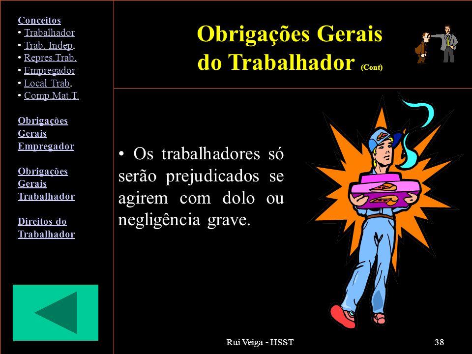 Rui Veiga - HSST38 Os trabalhadores só serão prejudicados se agirem com dolo ou negligência grave. Conceitos Trabalhador Trab. Indep.Trab. Indep Repre
