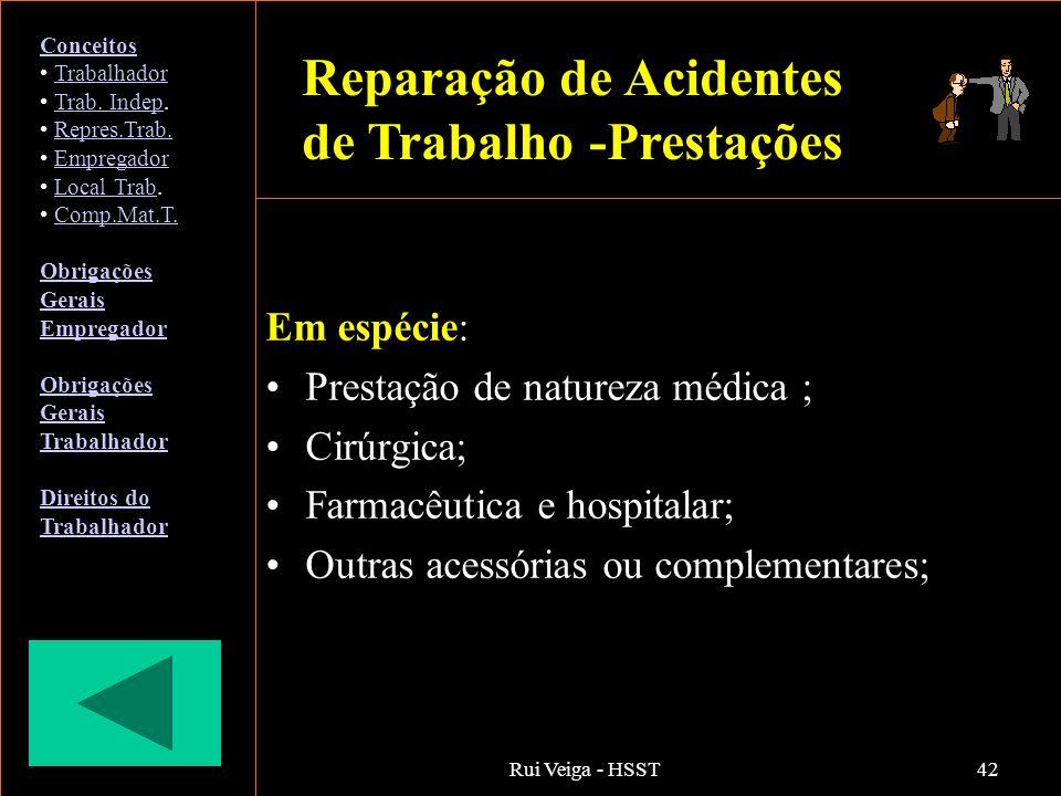 Rui Veiga - HSST42 Em espécie: Prestação de natureza médica ; Cirúrgica; Farmacêutica e hospitalar; Outras acessórias ou complementares; Reparação de