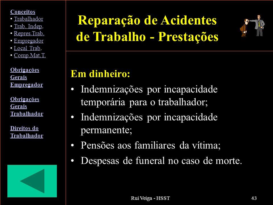 Rui Veiga - HSST43 Em dinheiro: Indemnizações por incapacidade temporária para o trabalhador; Indemnizações por incapacidade permanente; Pensões aos f