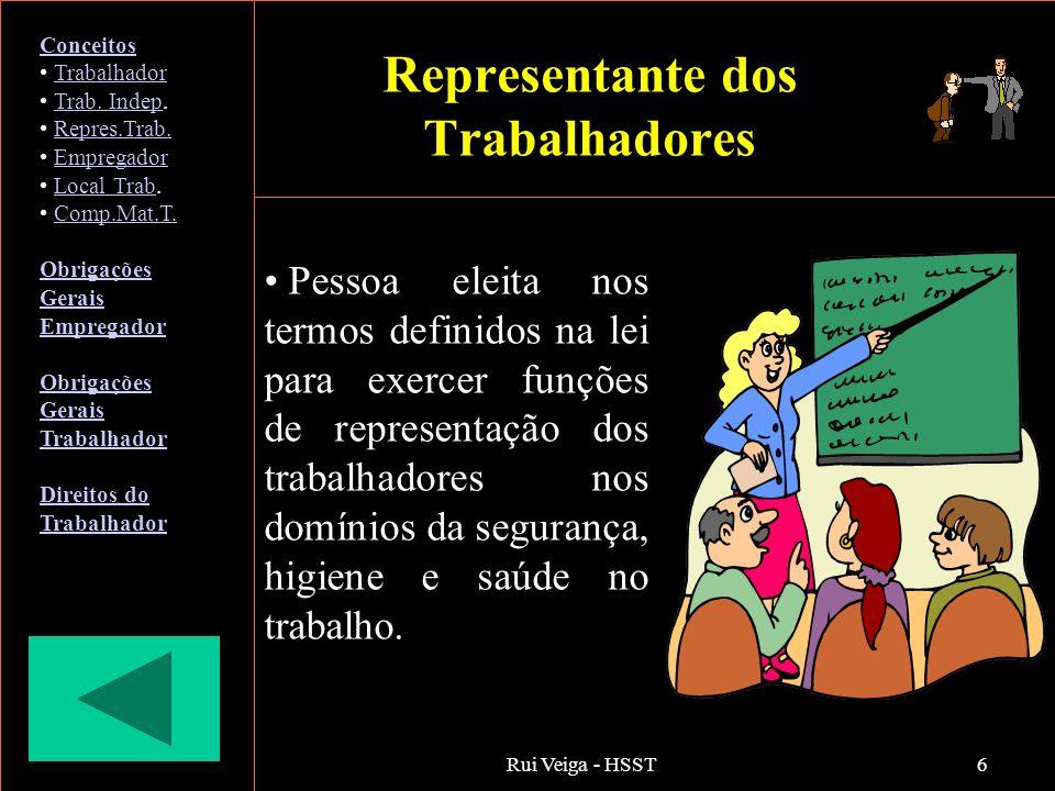 Rui Veiga - HSST6 Representante dos Trabalhadores Pessoa eleita nos termos definidos na lei para exercer funções de representação dos trabalhadores no