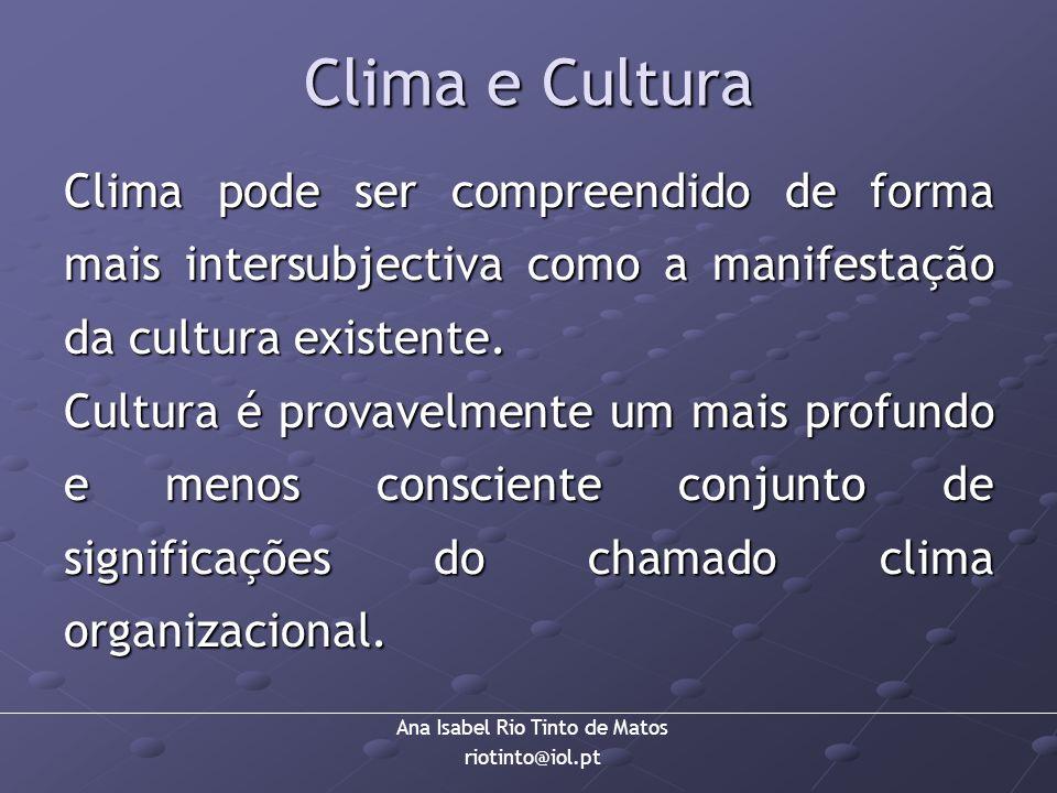 Ana Isabel Rio Tinto de Matos riotinto@iol.pt Clima e Cultura Clima pode ser compreendido de forma mais intersubjectiva como a manifestação da cultura