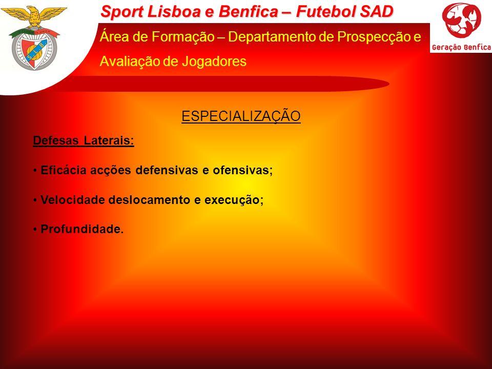 Sport Lisboa e Benfica – Futebol SAD Área de Formação – Departamento de Prospecção e Avaliação de Jogadores ESPECIALIZAÇÃO Defesas Laterais: Eficácia