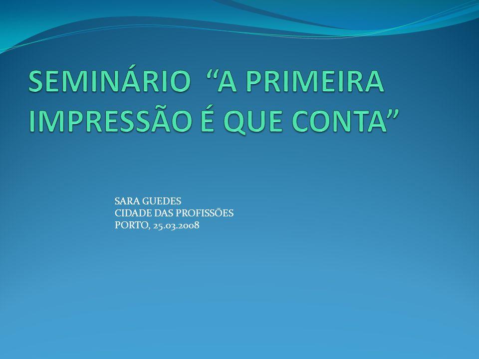 SARA GUEDES CIDADE DAS PROFISSÕES PORTO, 25.03.2008