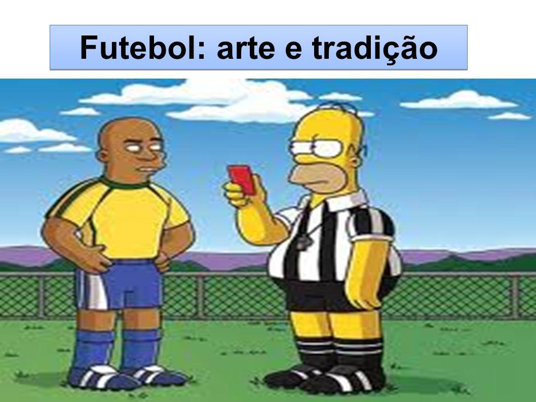 Futebol: arte e tradição
