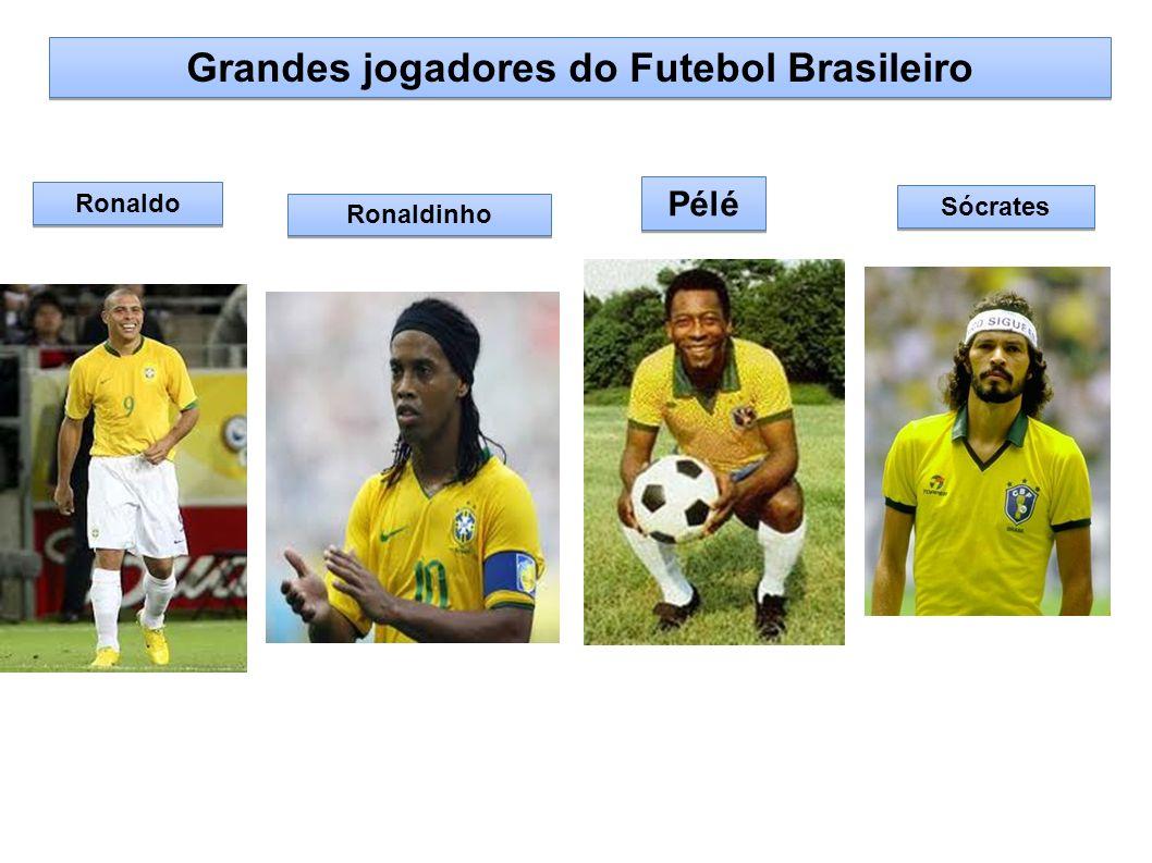 Sócrates Pélé Ronaldinho Ronaldo Grandes jogadores do Futebol Brasileiro