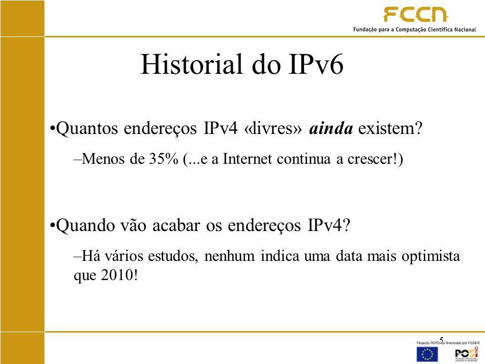 16 IPv6 na RCTS Meados de 2001 –Anúncio da disponibilização do 6PIX Março 2002 - Ligação IPv6 com Brasil –Primeira ligação em IPv6 nativo entre Portugal e Brasil (e também entre a Europa e América do Sul?) Circuito «Cantino» cedido pela Portugal Telecom e Embratel