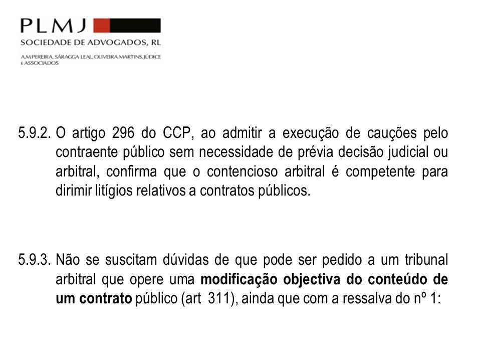5.9.2. O artigo 296 do CCP, ao admitir a execução de cauções pelo contraente público sem necessidade de prévia decisão judicial ou arbitral, confirma