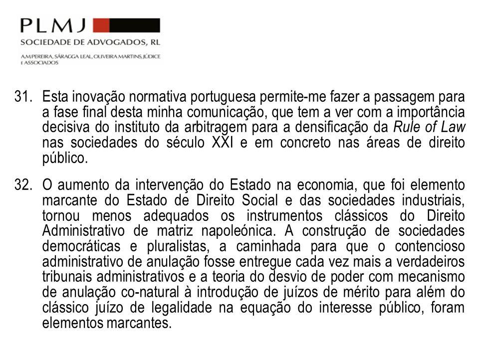 31.Esta inovação normativa portuguesa permite-me fazer a passagem para a fase final desta minha comunicação, que tem a ver com a importância decisiva