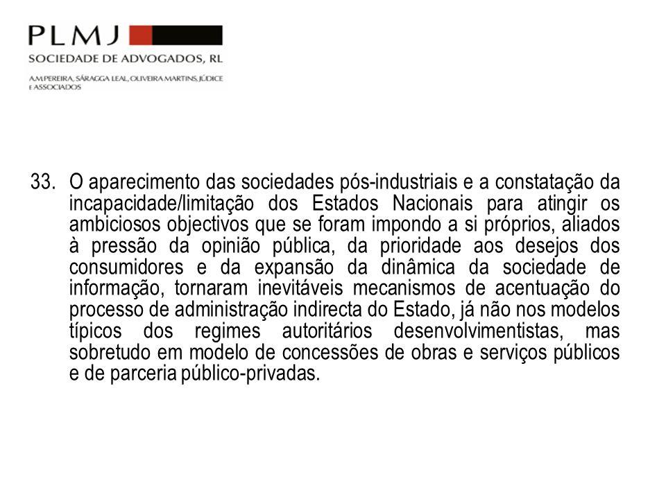 33. O aparecimento das sociedades pós-industriais e a constatação da incapacidade/limitação dos Estados Nacionais para atingir os ambiciosos objectivo